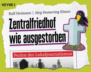 Ralf Heimann, Jörg Homering-Elsner: Zentralfriedhof wie ausgestorben