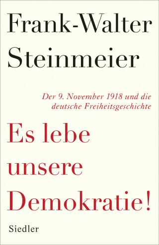 Frank-Walter Steinmeier: Es lebe unsere Demokratie!