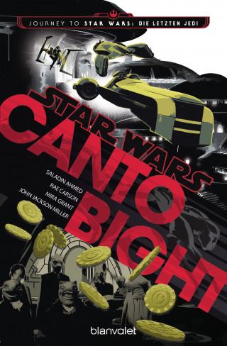 Saladin Ahmed, Rae Carson, Mira Jackson, John Jackson Miller: Star Wars™ - Canto Bight