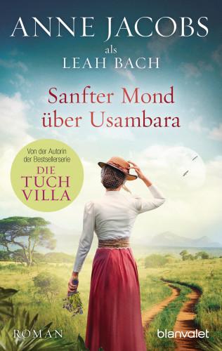 Anne Jacobs, Leah Bach: Sanfter Mond über Usambara