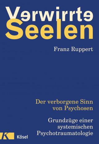 Franz Ruppert: Verwirrte Seelen