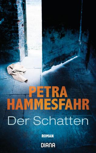 Petra Hammesfahr: Der Schatten