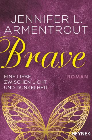 Jennifer L. Armentrout: Brave - Eine Liebe zwischen Licht und Dunkelheit