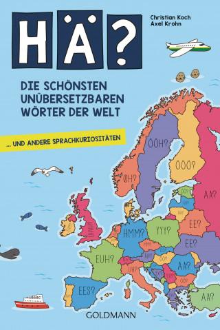 Christian Koch, Axel Krohn: Hä? Die schönsten unübersetzbaren Wörter der Welt