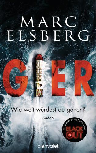 Marc Elsberg: GIER - Wie weit würdest du gehen?