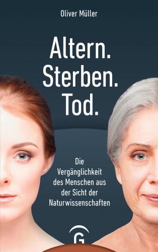 Oliver Müller: Altern. Sterben. Tod.