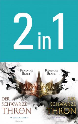 Kendare Blake: Der Schwarze Thron: Die Schwestern / Die Königin (2in1-Bundle)