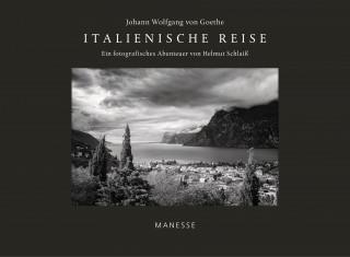 Johann Wolfgang von Goethe, Helmut Schlaiß: Italienische Reise