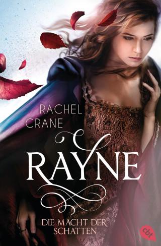 Rachel Crane: Rayne - Die Macht der Schatten
