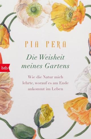 Pia Pera: Die Weisheit meines Gartens