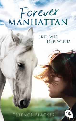 Terence Blacker: Forever Manhattan - Frei wie der Wind