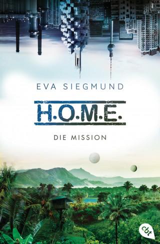 Eva Siegmund: H.O.M.E. - Die Mission
