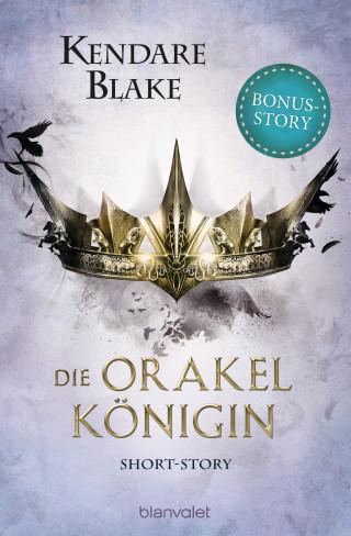 Kendare Blake: Die Orakelkönigin