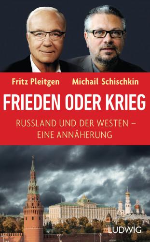 Fritz Pleitgen, Michail Schischkin: Frieden oder Krieg