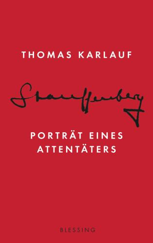 Thomas Karlauf: Stauffenberg