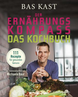 Bas Kast: Der Ernährungskompass - Das Kochbuch