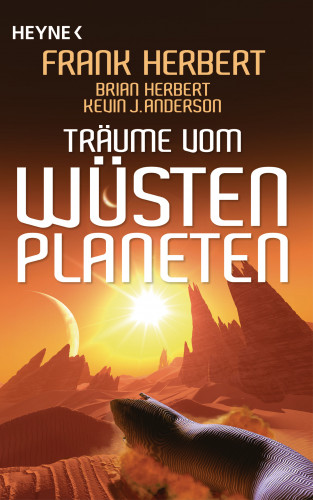 Frank Herbert, Brian Herbert, Kevin J. Anderson: Träume vom Wüstenplaneten