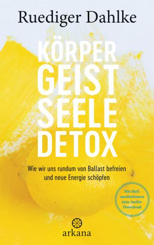 Ruediger Dahlke: Körper-Geist-Seele-Detox