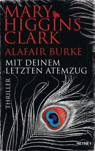 Mary Higgins Clark, Alafair Burke: Mit deinem letzten Atemzug