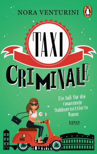 Nora Venturini: Taxi criminale - Ein Fall für die rasanteste Hobbyermittlerin Roms