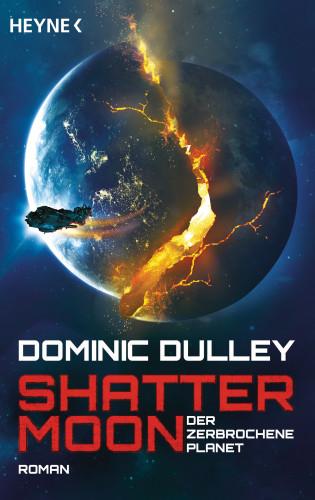 Dominic Dulley: Shattermoon – Der zerbrochene Planet