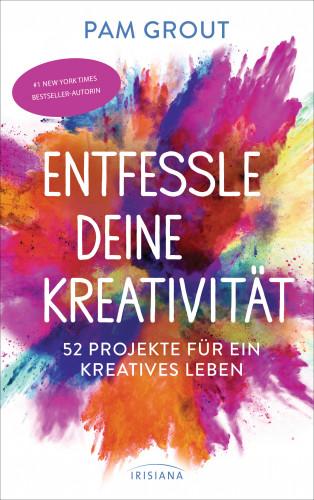 Pam Grout: Entfessle deine Kreativität