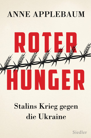 Anne Applebaum: Roter Hunger