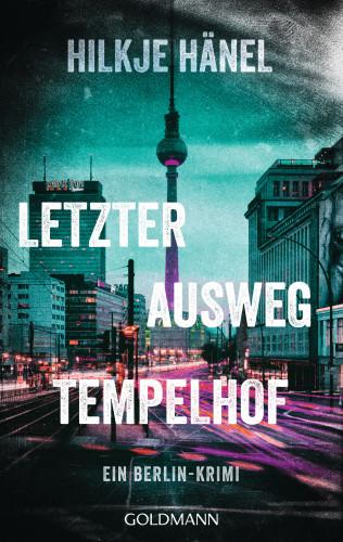 Hilkje Hänel: Letzter Ausweg Tempelhof