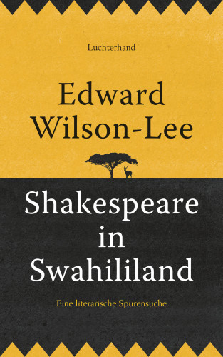 Edward Wilson-Lee: Shakespeare in Swahililand