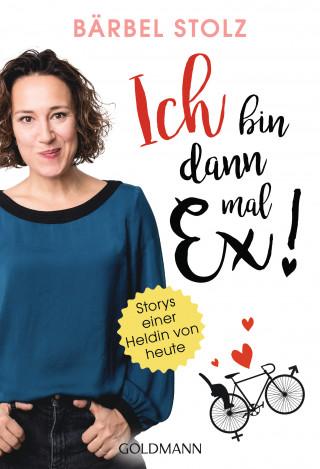 Bärbel Stolz: Ich bin dann mal Ex!