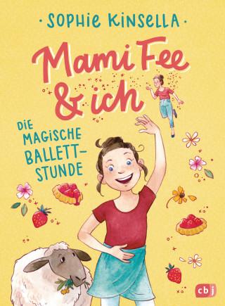 Sophie Kinsella: Mami Fee & ich - Die magische Ballettstunde