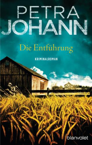 Petra Johann: Die Entführung
