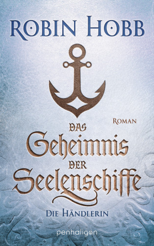 Robin Hobb: Das Geheimnis der Seelenschiffe - Die Händlerin