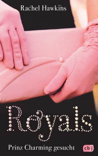 Rachel Hawkins: ROYALS - Prinz Charming gesucht
