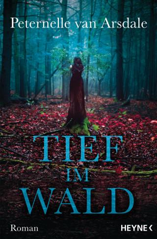 Peternelle van Arsdale: Tief im Wald
