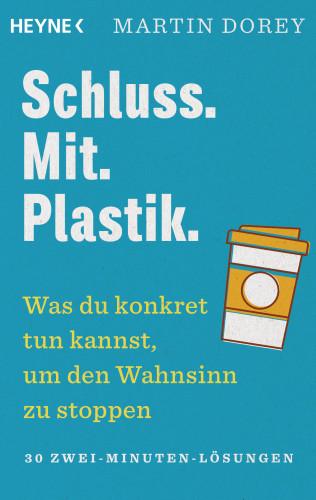 Martin Dorey: Schluss. Mit. Plastik.
