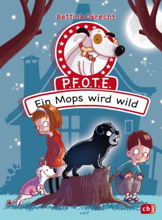 Bettina Obrecht: P.F.O.T.E. - Ein Mops wird wild