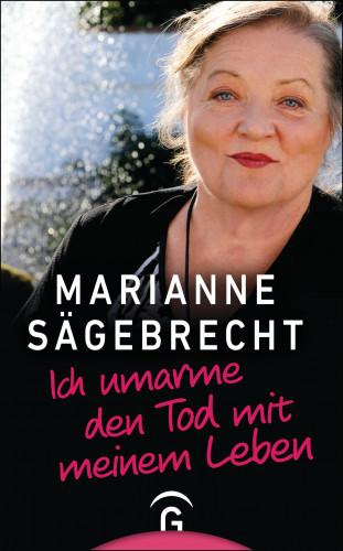 Marianne Sägebrecht: Ich umarme den Tod mit meinem Leben