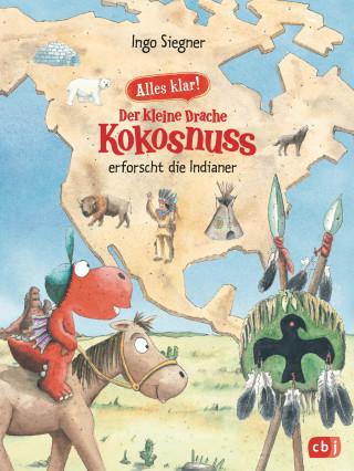 Ingo Siegner: Alles klar! Der kleine Drache Kokosnuss erforscht die Indianer