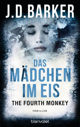 J.D. Barker: The Fourth Monkey - Das Mädchen im Eis