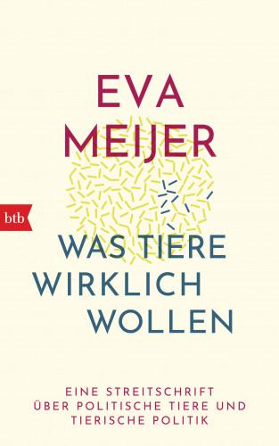 Eva Meijer: Was Tiere wirklich wollen