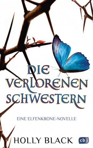 Holly Black: Die verlorenen Schwestern - Eine Elfenkrone-Novelle