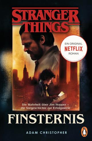 Adam Christopher: Stranger Things: Finsternis - DIE OFFIZIELLE DEUTSCHE AUSGABE – ein NETFLIX-Original
