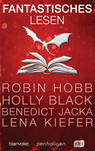 Robin Hobb, Holly Black, Daniel O'Malley, Lena Kiefer, Ed McDonald, Laura Sebastian, Benedict Jacka, William Ritter: Fantastisches Lesen