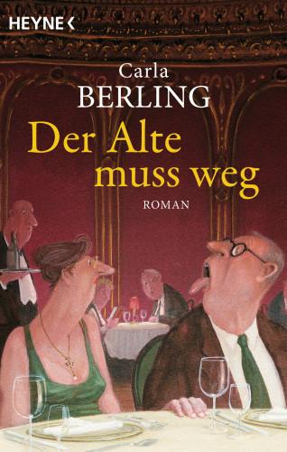 Carla Berling: Der Alte muss weg