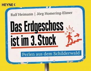 Ralf Heimann, Jörg Homering-Elsner: Das Erdgeschoss ist im 3. Stock