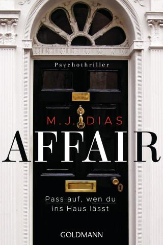 M. J. Dias: Affair. Pass auf, wen du ins Haus lässt