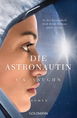 S. K. Vaughn: Die Astronautin - In der Dunkelheit wird deine Stimme mich retten