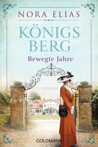 Nora Elias: Königsberg. Bewegte Jahre