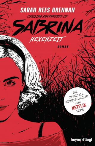 Sarah Rees Brennan: Chilling Adventures of Sabrina: Hexenzeit